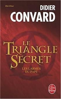Le Triangle Secret, tome 1 : Les larmes du pape (roman) par Convard
