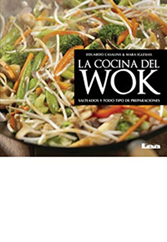 La cocina del wok: Salteado y todo tipo de preparaciones (Spanish - Cooking Appliances General
