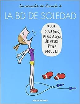 Amazon Fr La Bd De Soledad T4 Soledad Bravi Livres
