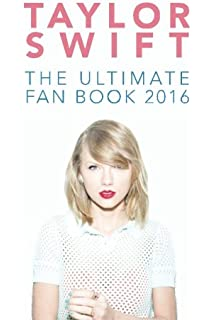 Taylor Swift The Ultimate Fan Book 2016 Facts Quiz