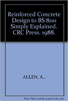 Reinforced Concrete Design to BS 8110 Simply Explained. CRC Press. 1988.