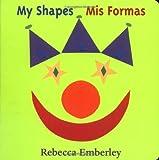 My Shapes/ Mis Formas, Rebecca Emberley, 0316233552