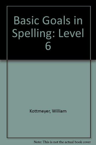 Basic Goals in Spelling, Level 6