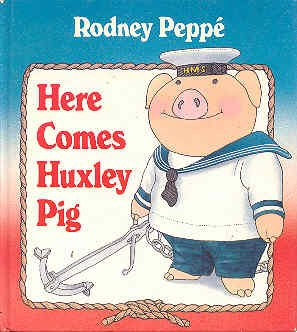 Huxley Pig (Here Comes Huxley Pig)