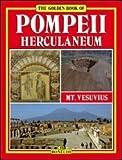img - for Pompeii, Herculaneum, Mt. Vesuvius (Bonechi Golden Book Collection) by Stefano Giuntoli (1991-01-09) book / textbook / text book