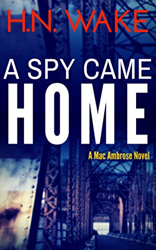 A Spy Came Home (A Mac Ambrose Novel Book 1)