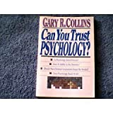 Can You Trust Psychology?, Gary R. Collins, 0830817255