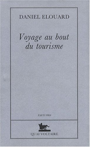 Voyage au bout du tourisme (French Edition)