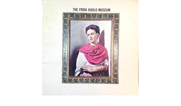 Frida Kahlo Museum: Comite Organizador D: Amazon.com: Books
