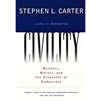 Civility: Manners, Morals, and the Etiquette of Democracy
