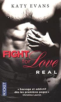 Fight For Love Tome 1 Real Katy Evans Babelio