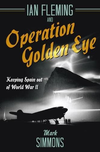 Image of Ian Fleming and Operation Golden Eye: Keeping Spain out of World War II