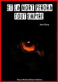 Et la mort perdra tout empire par Jean Bury