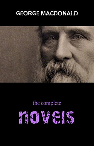 George MacDonald: The Complete Fantasy Collection - 8 Novels & 30+ Short Stories and Fairy Tales (Illustrated): The Princess and the Goblin, Lilith, Phantastes, ... Dealings with the Fairies and many more (Kindle Free Book Fantasy)