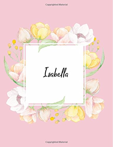 Isabella: 110 Ruled Pages 55 Sheets 8.5x11 Inches Water Color Pink Blossom Design for Note / Journal / Composition with Lettering Name,Isabella PDF