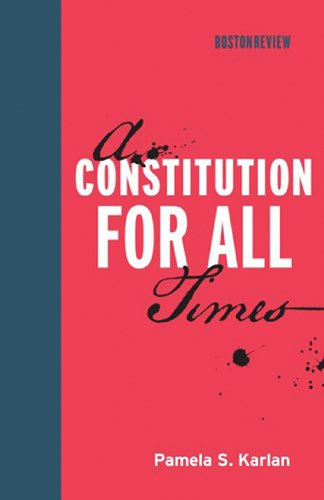 A Constitution for All Times (Boston Review Books)