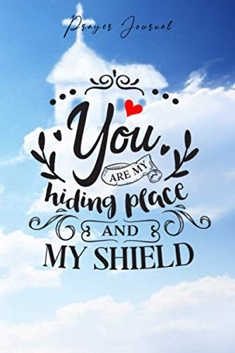 Prayer Journal: 120 Pages Notebook - You are my hiding place and my shield (Lyrics Holy Are You)