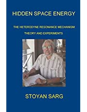 HIDDEN SPACE ENERGY: The Heterodyne Resonance Mechanism: Theory and experiments