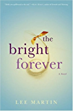 The Bright Forever: A Novel