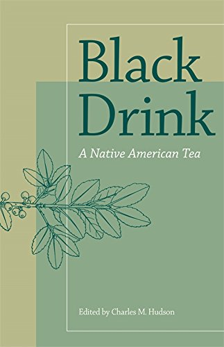 Black Drink: A Native American Tea -