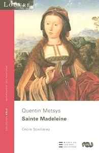 Sainte Madeleine : Quentin Metsys par  Musée du Louvre