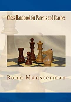 Chess Handbook for Parents and Coaches by [Munsterman, Ronn]