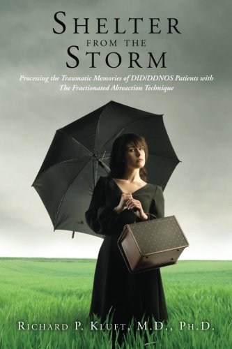 Shelter from the Storm: Processing the Traumatic Memories of DID/DDNOS Patients  with The Fractionated Abreaction Techni