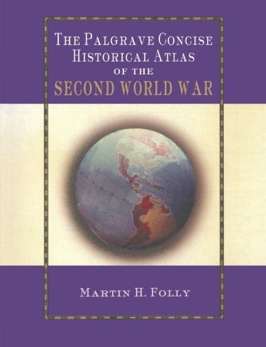 The Palgrave Concise Historical Atlas of World War II (Palgrave Concise Historical Atlases)