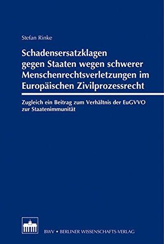 schadensersatzklagen-gegen-staaten-wegen-schwerer-menschenrechtsverletzungen-im-europischen-zivilprozessrecht-zugleich-ein-beitrag-zum-verhltnis-der-eugvvo-zur-staatenimmunitt