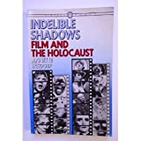 Indelible Shadows : Film and the Holocaust, Insdorf, Annette, 0394714644