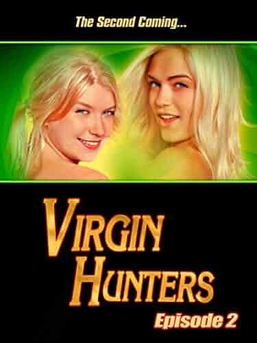 Virgin Hunters : Episode 2
