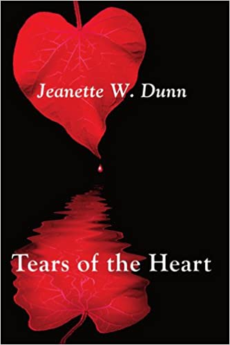 Tears Of The Heart Amazoncouk Jeanette W Dunn 9781438941806 Books