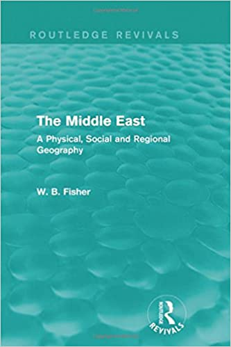 The Middle East (Routledge Revivals): A Physical, Social and Regional Geography: Volume 11
