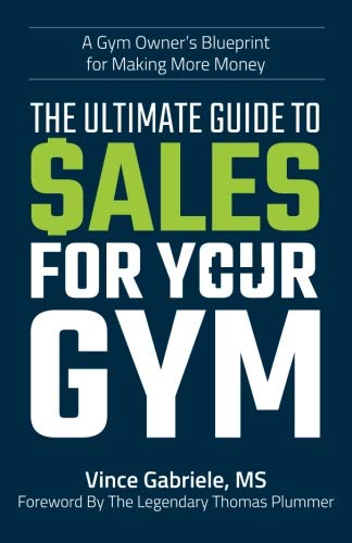 The Ultimate Guide to Sales For Your Gym