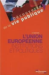 L'Union européenne. Institutions et politiques - 4e édition
