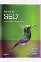 The Art of SEO (Theory in Practice (O'Reilly)) 1st (first) Edition by Eric Enge, Stephan Spencer, Rand Fishkin, Jessie Stricchiola published by O'Reilly Media (2009)