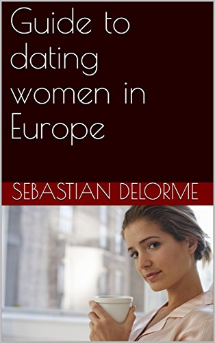 Guide to dating women in Europe (dating in europe)