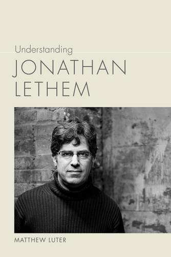 Read Online Understanding Jonathan Lethem (Understanding Contemporary American Literature) pdf epub