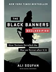 The Black Banners (Declassified): How Torture Derailed the War on Terror after 9/11