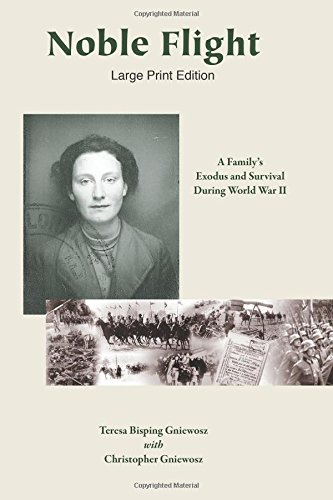 Read Online Noble Flight - Large Print Edition: A Familys Exodus and Survival During World War II pdf