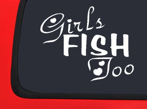 Girls Fish Too - Fishing Vinyl Decal Auto Truck Window Sticker Hunting