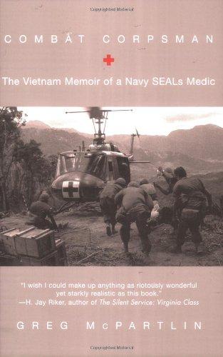 Combat Corpsman: The Vietnam Memoir of a Navy Seals Medic