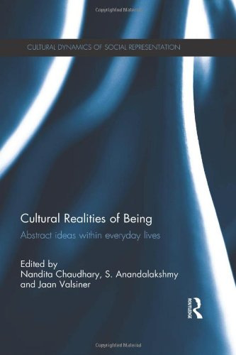 Cultural Realities of Being: Abstract ideas within everyday lives (Cultural Dynamics of Social Representation)