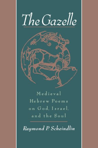 The Gazelle: Medieval Hebrew Poems on God, Israel, and the Soul