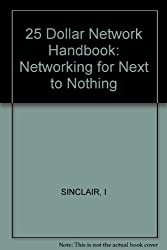 25 Dollar Network Handbook: Networking for Next to Nothing
