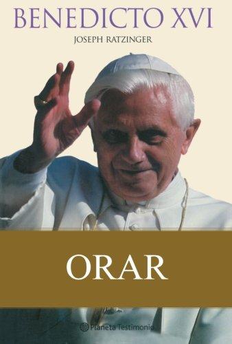 Orar (Planeta Testimonio) (Spanish Edition) - Joseph Ratzinger