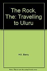 The Rock, The: Travelling to Uluru