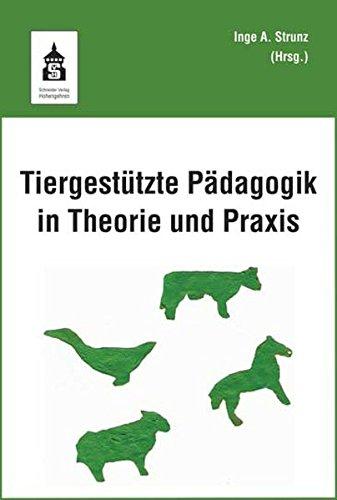 Tiergestützte Pädagogik in Theorie und Praxis