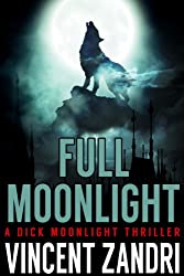 Full Moonlight (A Dick Moonlight Thriller) (English Edition)