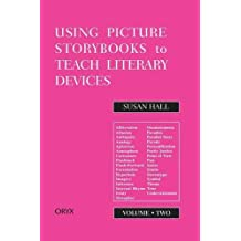 Using Picture Storybooks to Teach Literary Devices: Recommended Books for Children and Young Adults